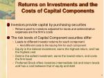 returns on investments and the costs of capital components