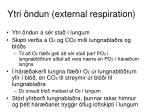 ytri ndun external respiration