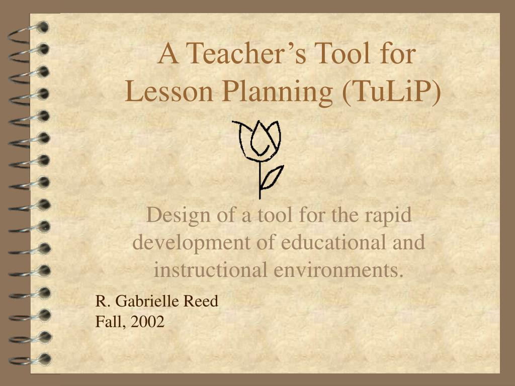 a teacher s tool for lesson planning tulip l.