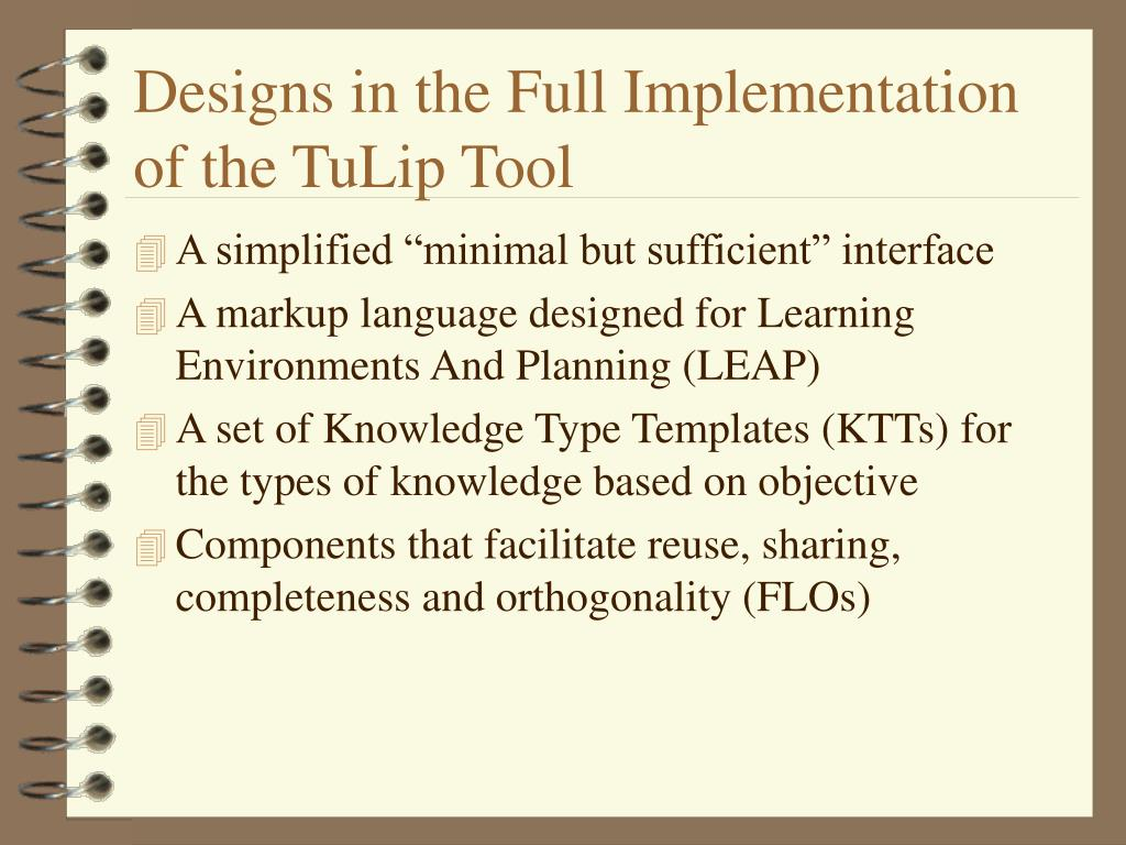 Designs in the Full Implementation of the TuLip Tool