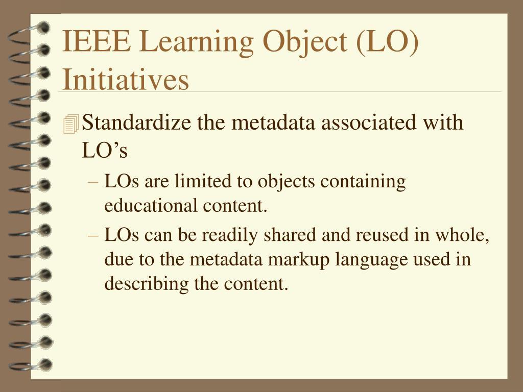 IEEE Learning Object (LO) Initiatives
