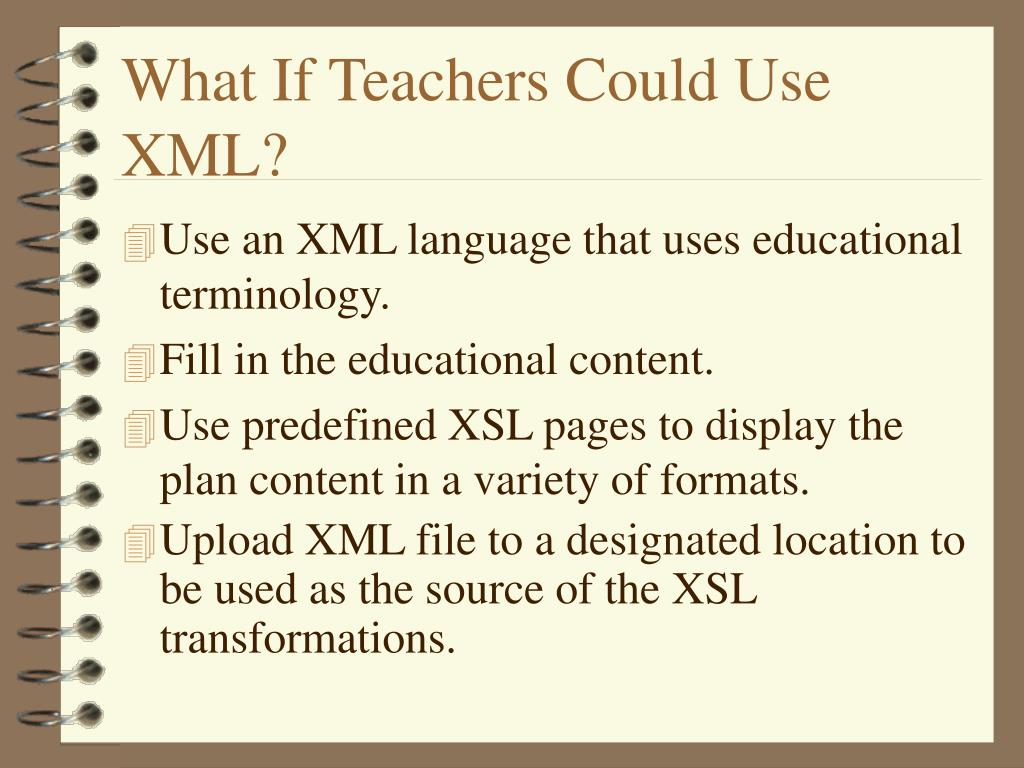 What If Teachers Could Use XML?