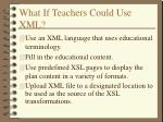 what if teachers could use xml