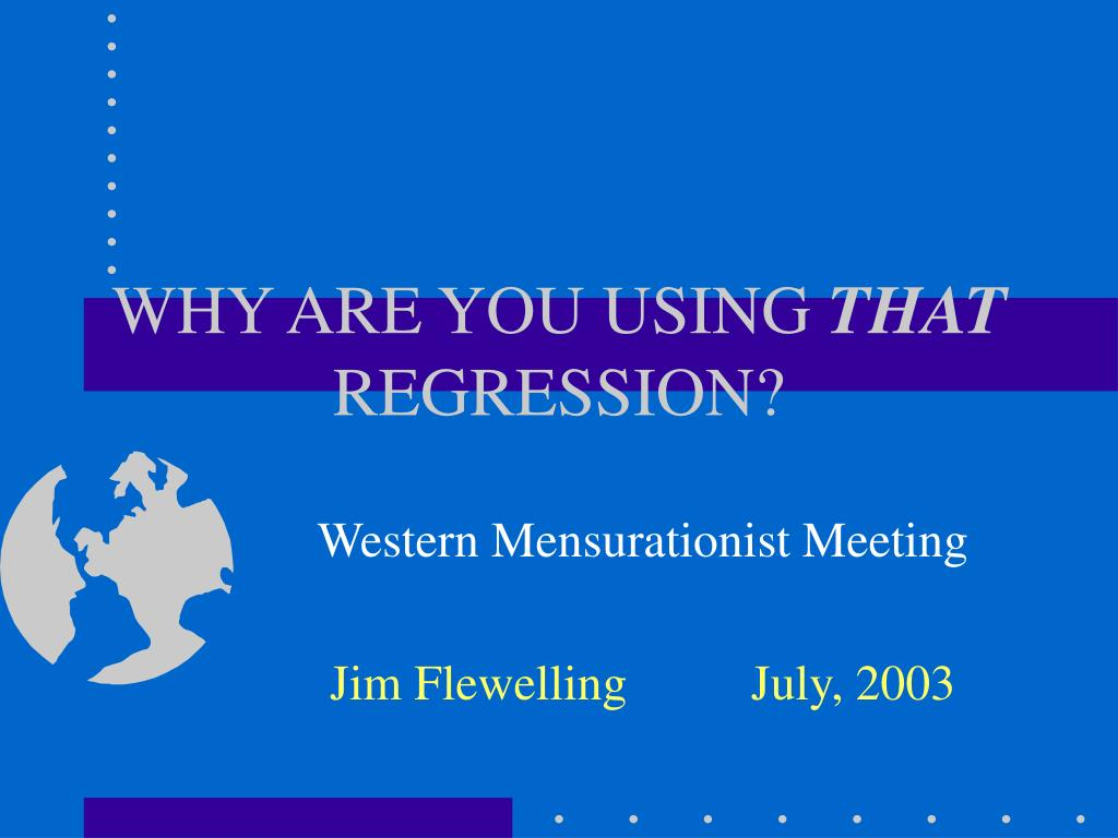 why are you using that regression l.