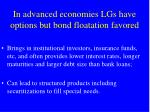 in advanced economies lgs have options but bond floatation favored