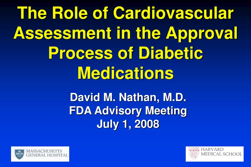 the role of cardiovascular assessment in the approval process of diabetic medications l.