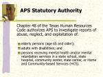 aps statutory authority