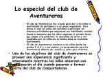 lo especial del club de aventureros