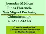 jornadas m dicas finca florencia san miguel pochuta chimaltenango guatemala