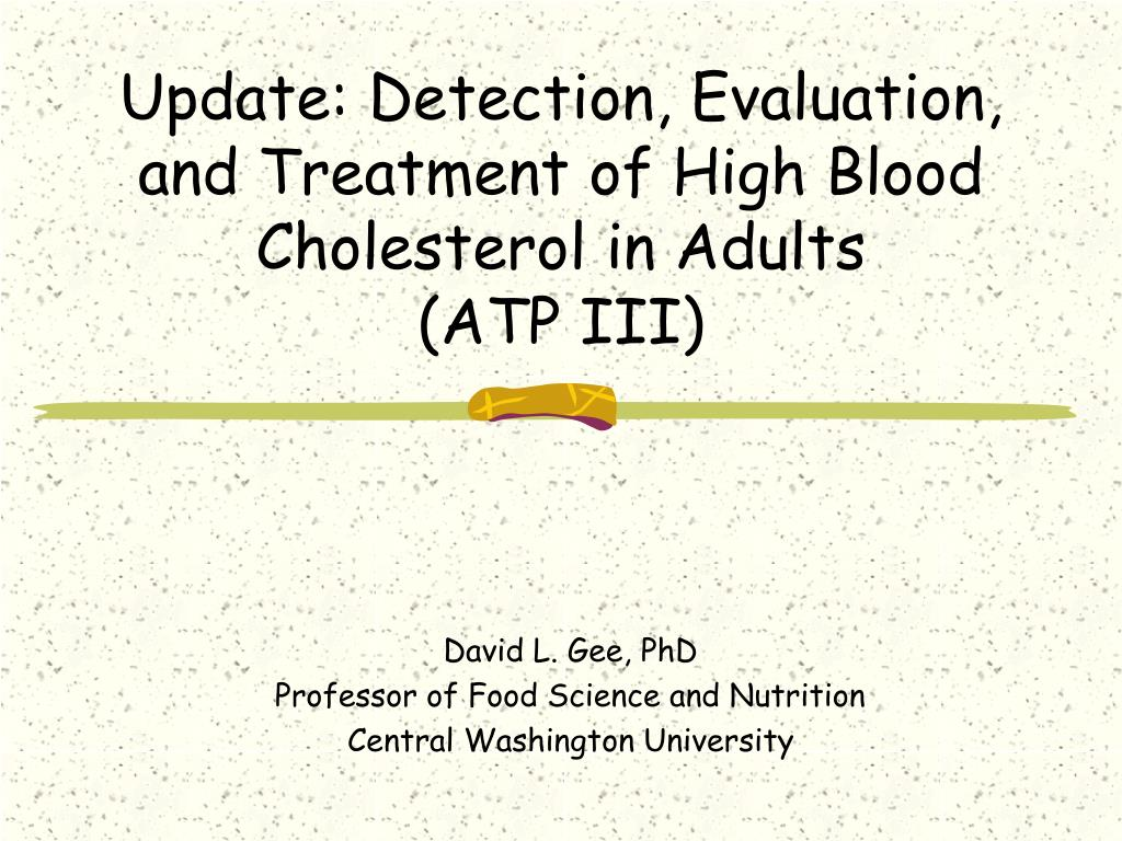 Update: Detection, Evaluation, and Treatment of High Blood Cholesterol in Adults