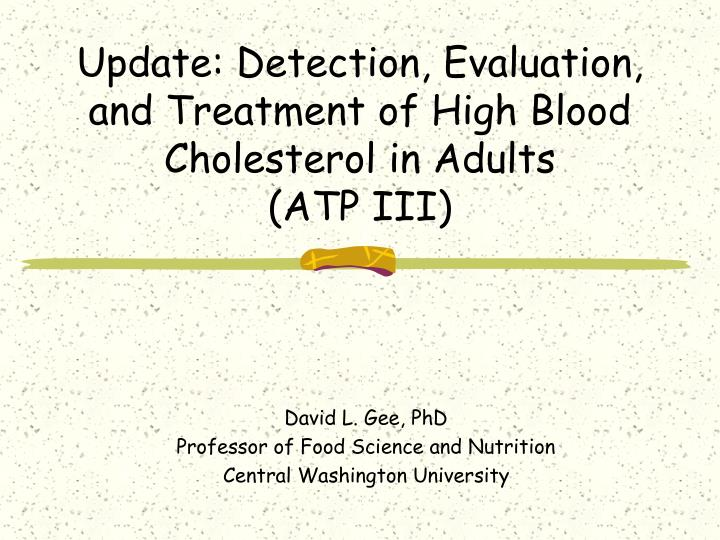 Update detection evaluation and treatment of high blood cholesterol in adults atp iii