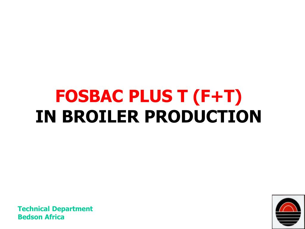 fosbac plus t f t in broiler production l.