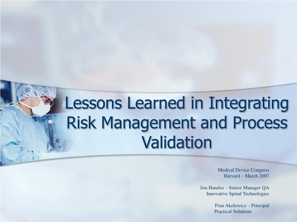 lessons learned in integrating risk management and process validation l.