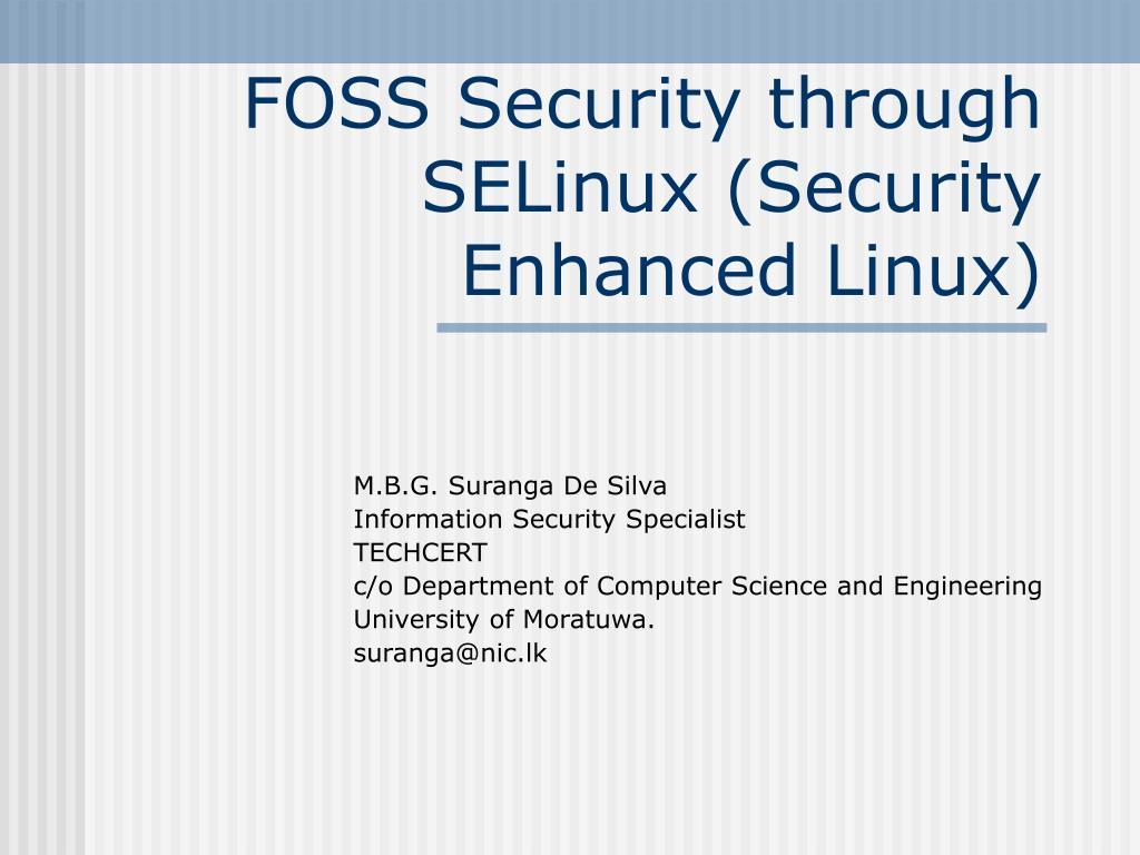 foss security through selinux security enhanced linux l.