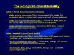 toxikologick charakteristiky