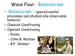 wave four behaviorism14