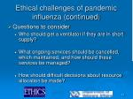 ethical challenges of pandemic influenza continued