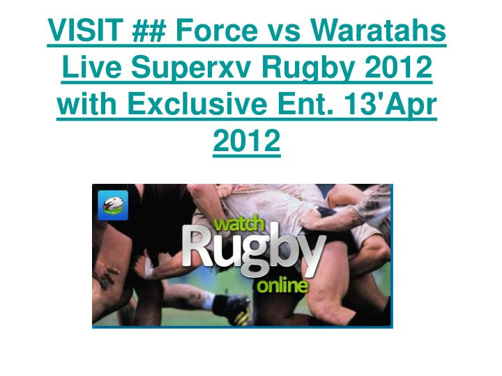 visit force vs waratahs live superxv rugby 2012 with exclusive ent 13 apr 2012 n.