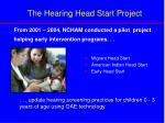 from 2001 2004 ncham conducted a pilot project helping early intervention programs