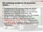 but achieving excellence via innovation means