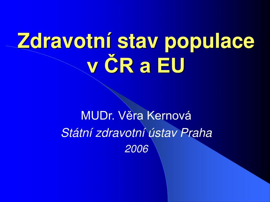 zdravotn stav populace v r a eu l.