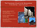 the franciscan church of st bonaventure 10 day pilgrimage august 14 24 201112