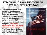 attack kills 2 403 and wounds 1 178 u s declares war