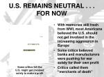 u s remains neutral for now