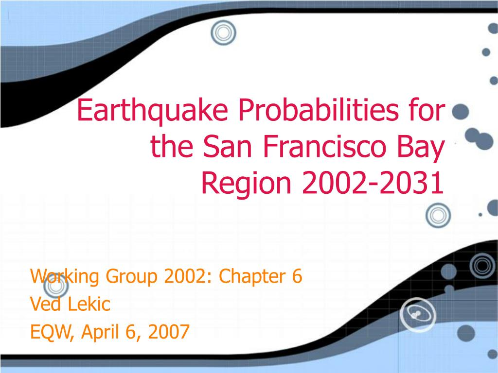 earthquake probabilities for the san francisco bay region 2002 2031 l.