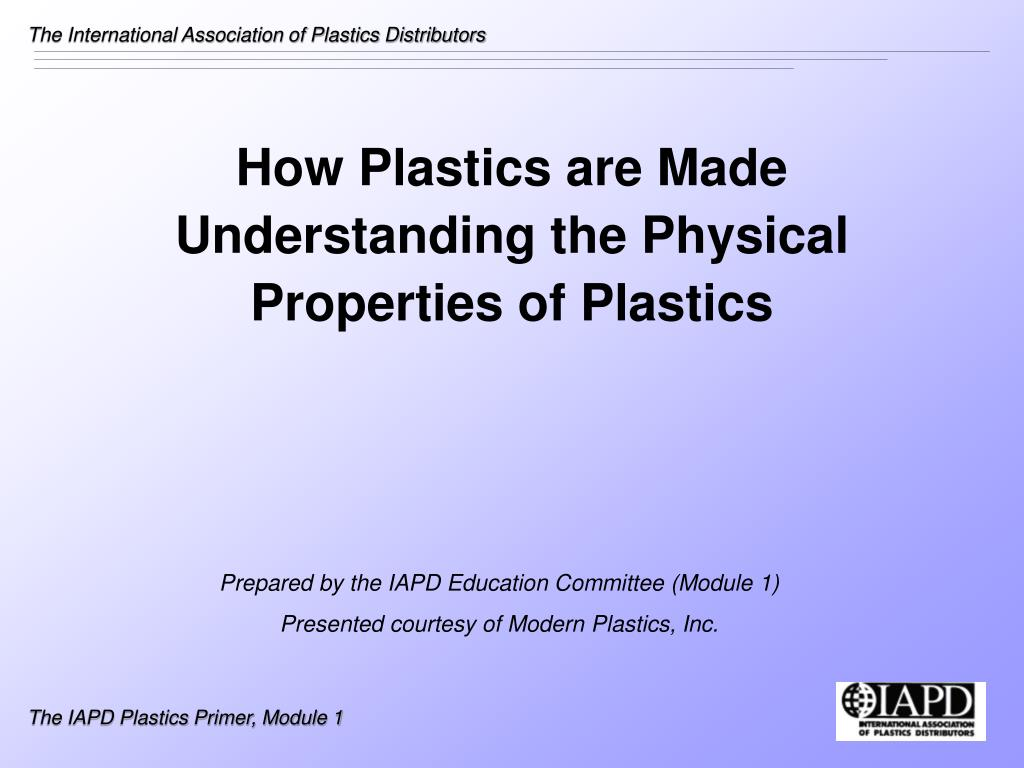 how plastics are made understanding the physical properties of plastics l.