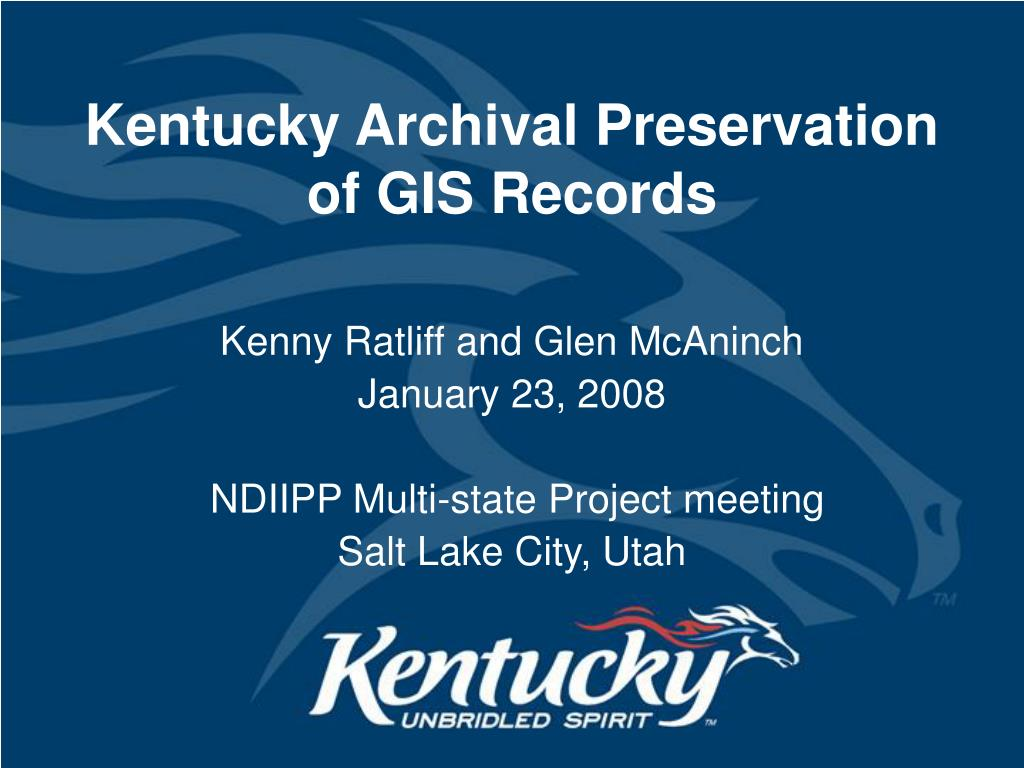 kentucky archival preservation of gis records l.