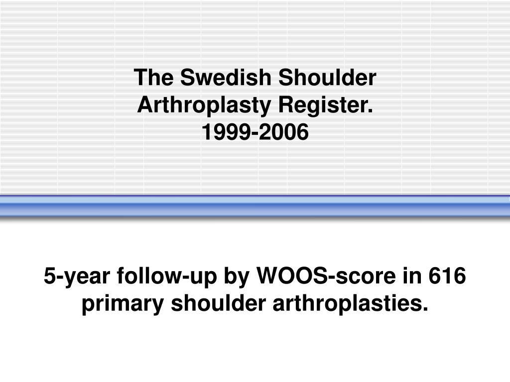 the swedish shoulder arthroplasty register 1999 2006 l.