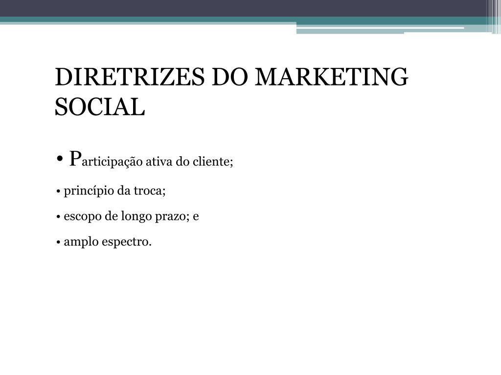 DIRETRIZES DO MARKETING SOCIAL