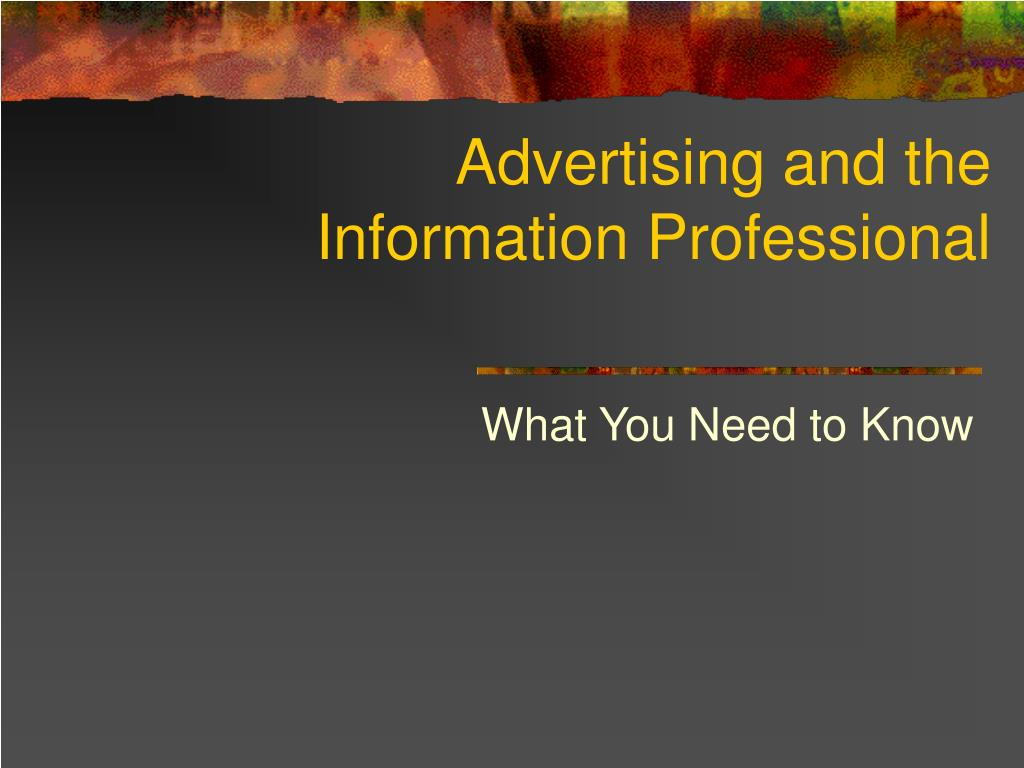 advertising and the information professional l.