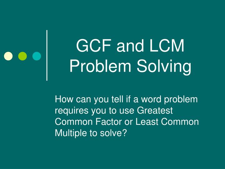 gcf and lcm problem solving n.