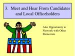 3 meet and hear from candidates and local officeholders