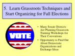 5 learn grassroots techniques and start organizing for fall elections
