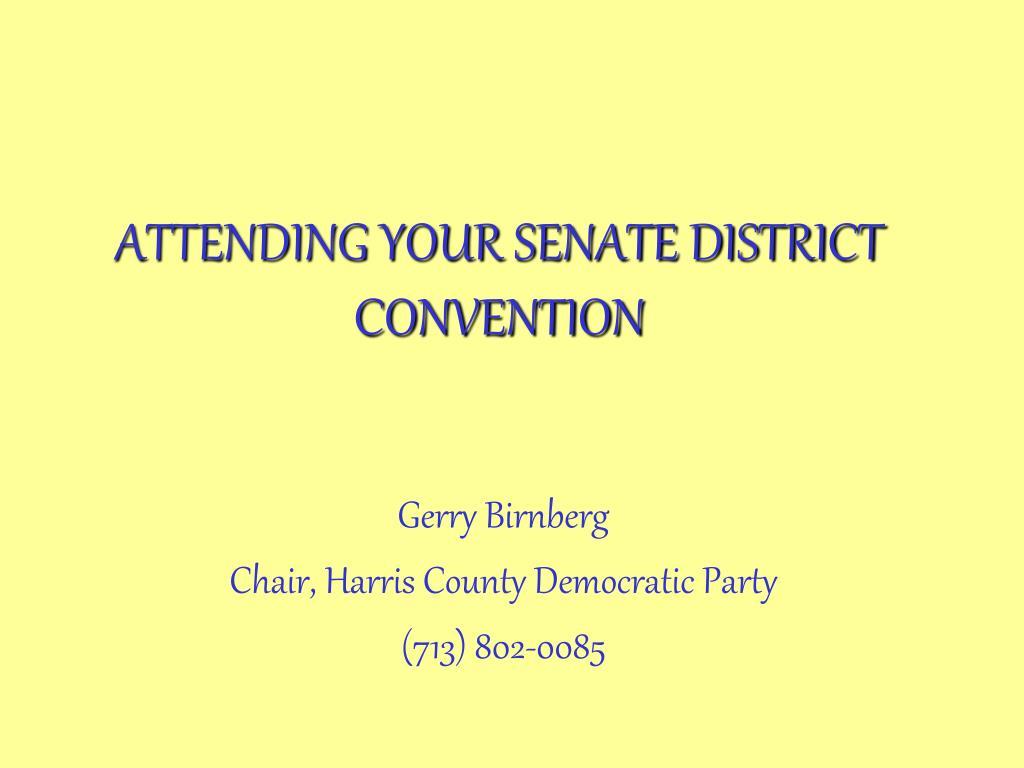 attending your senate district convention l.