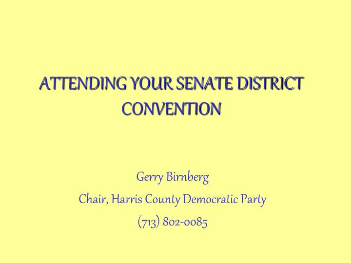 attending your senate district convention n.