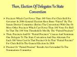 then election of delegates to state convention