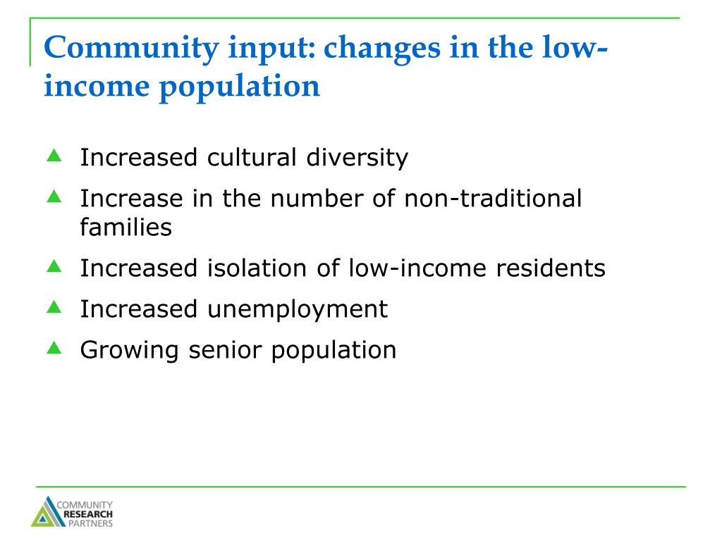 Community input: changes in the low-income population