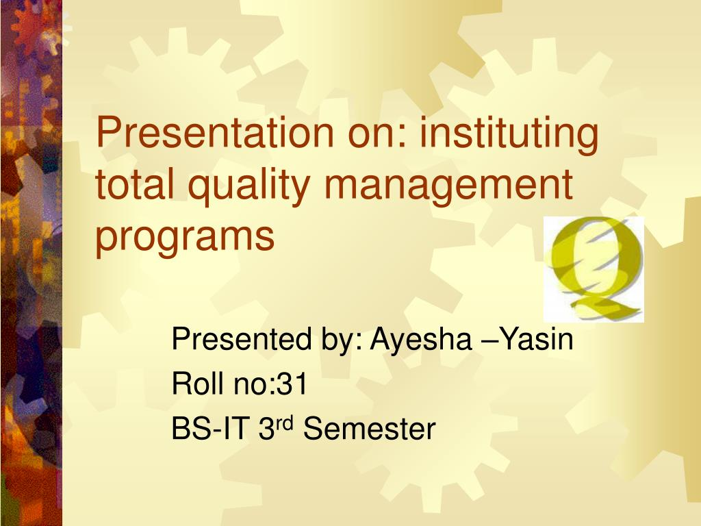 presentation on instituting total quality management programs l.