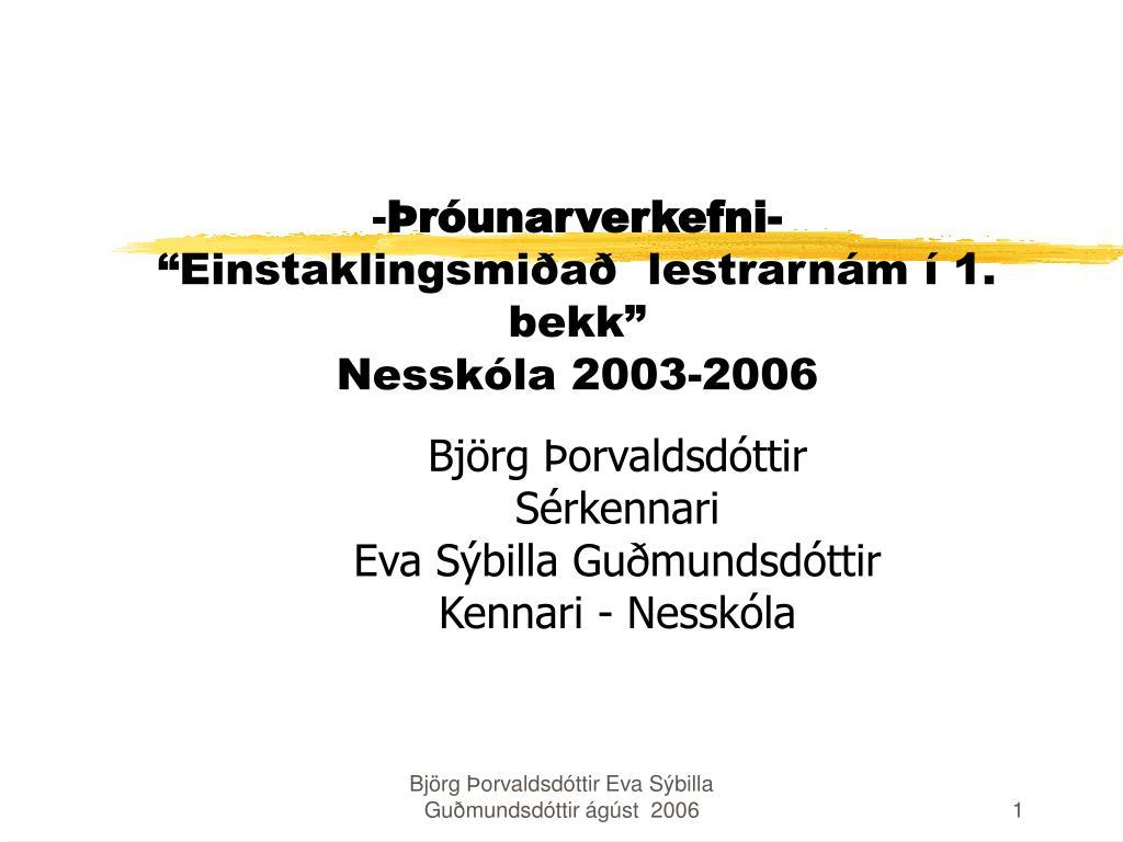 r unarverkefni einstaklingsmi a lestrarn m 1 bekk nessk la 2003 2006 l.