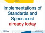 implementations of standards and specs exist already today