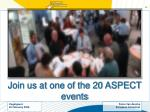 join us at one of the 20 aspect events