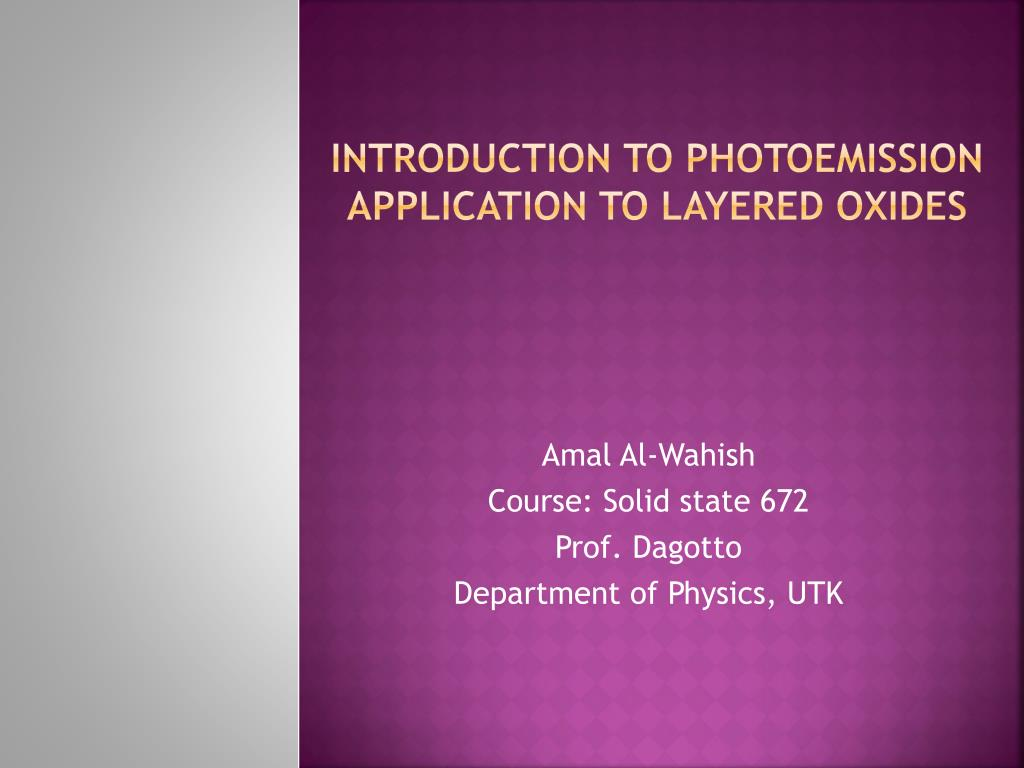 introduction to photoemission application to layered oxides l.