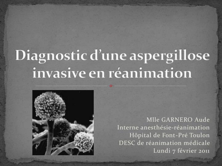 diagnostic d une aspergillose invasive en r animation n.