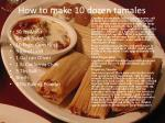 how to make 10 dozen tamales