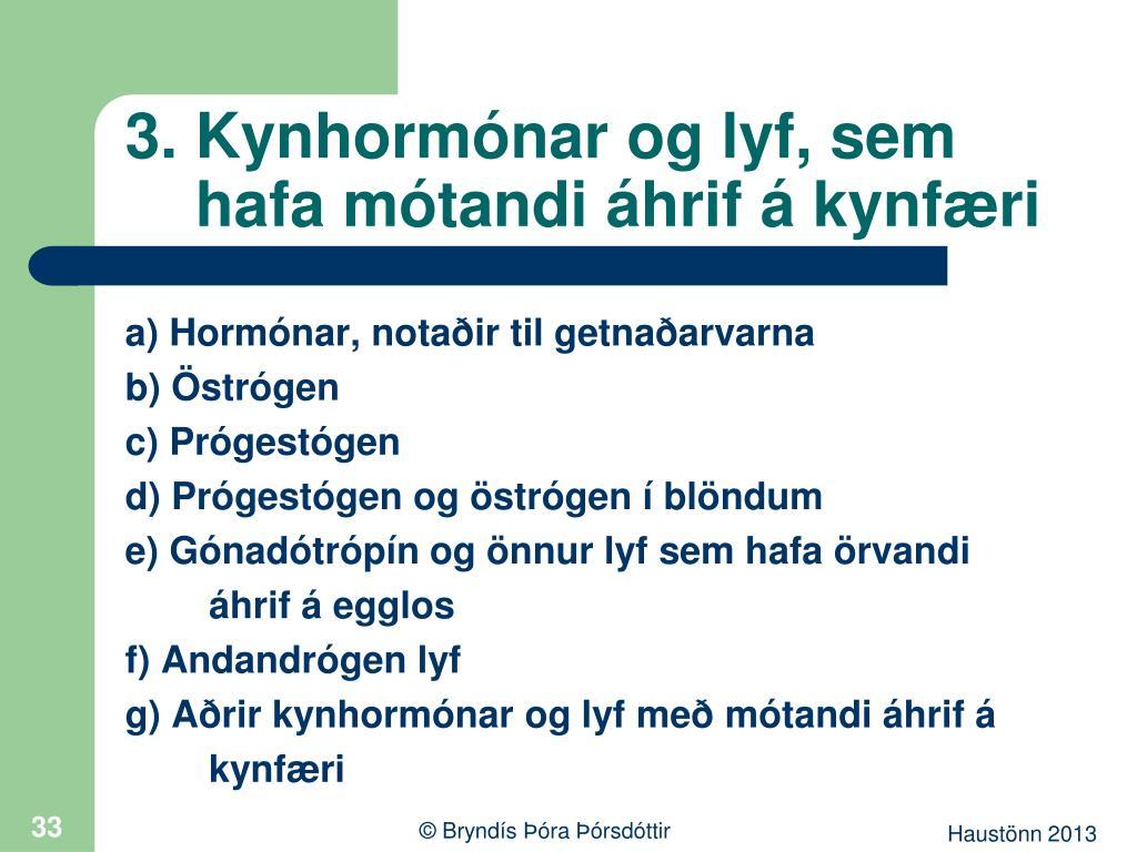 3. Kynhormónar og lyf, sem