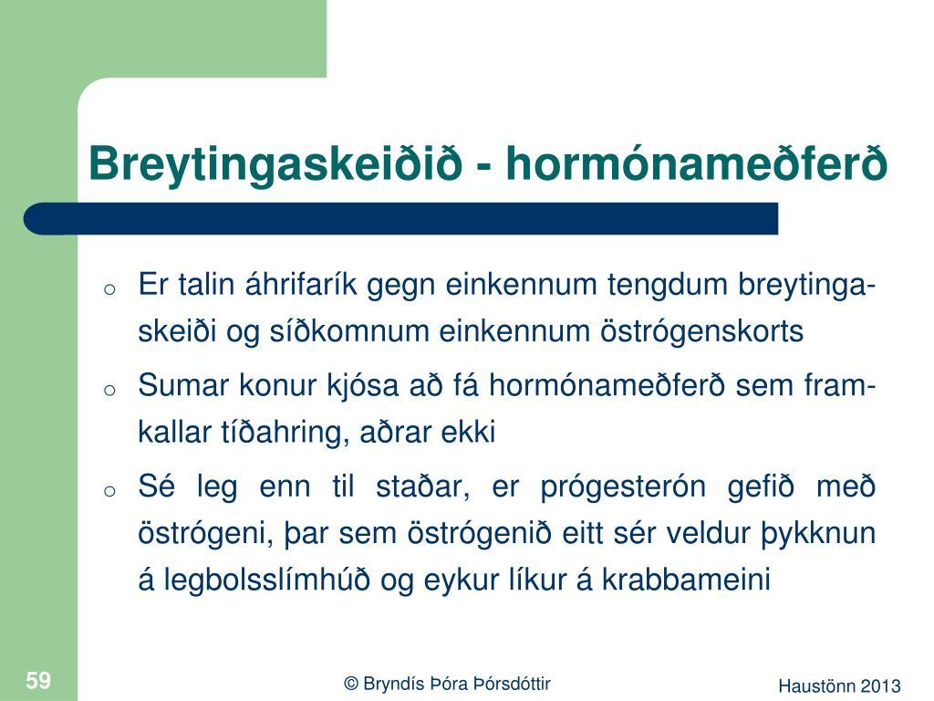 Breytingaskeiðið - hormónameðferð
